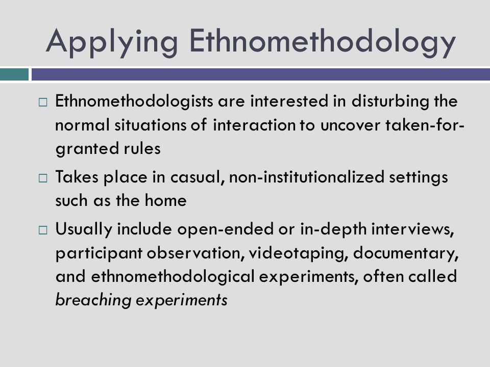 Applying Ethnomethodology