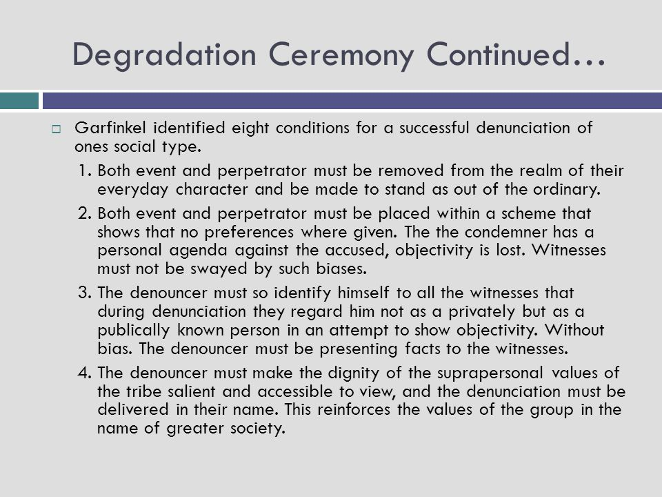 Degradation Ceremony Continued…