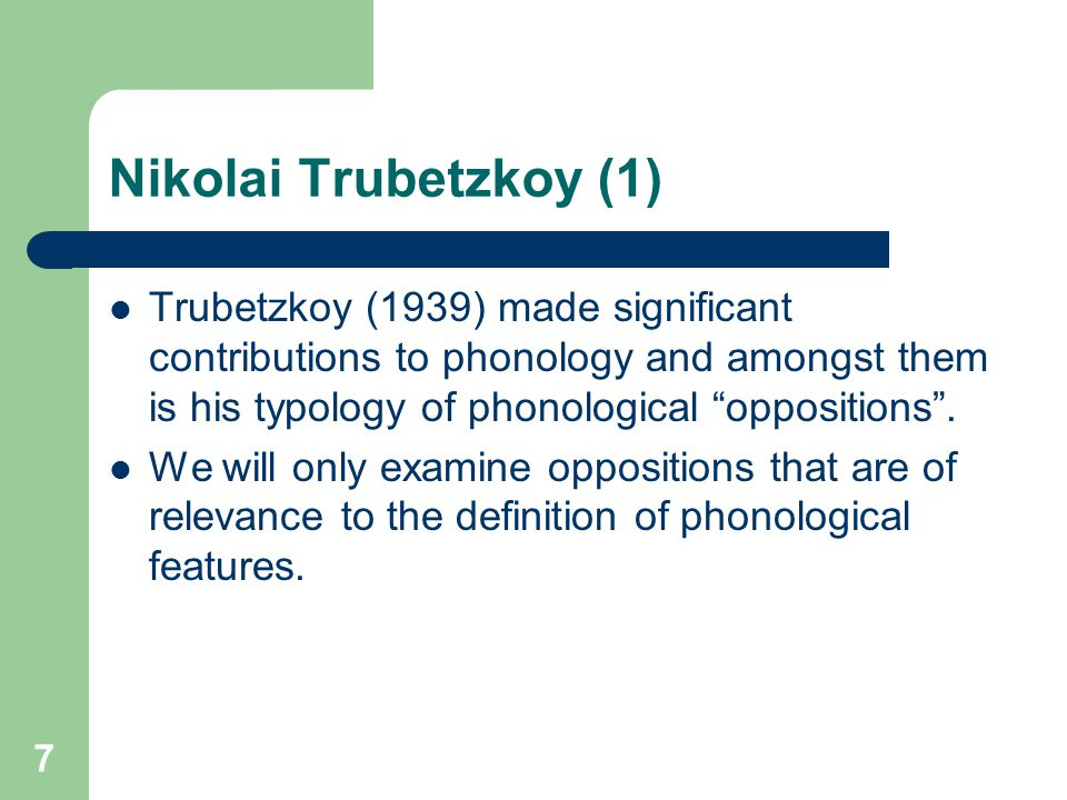 Nikolai Trubetzkoy (1) Trubetzkoy (1939) made significant contributions to phonology and amongst them is his typology of phonological oppositions .