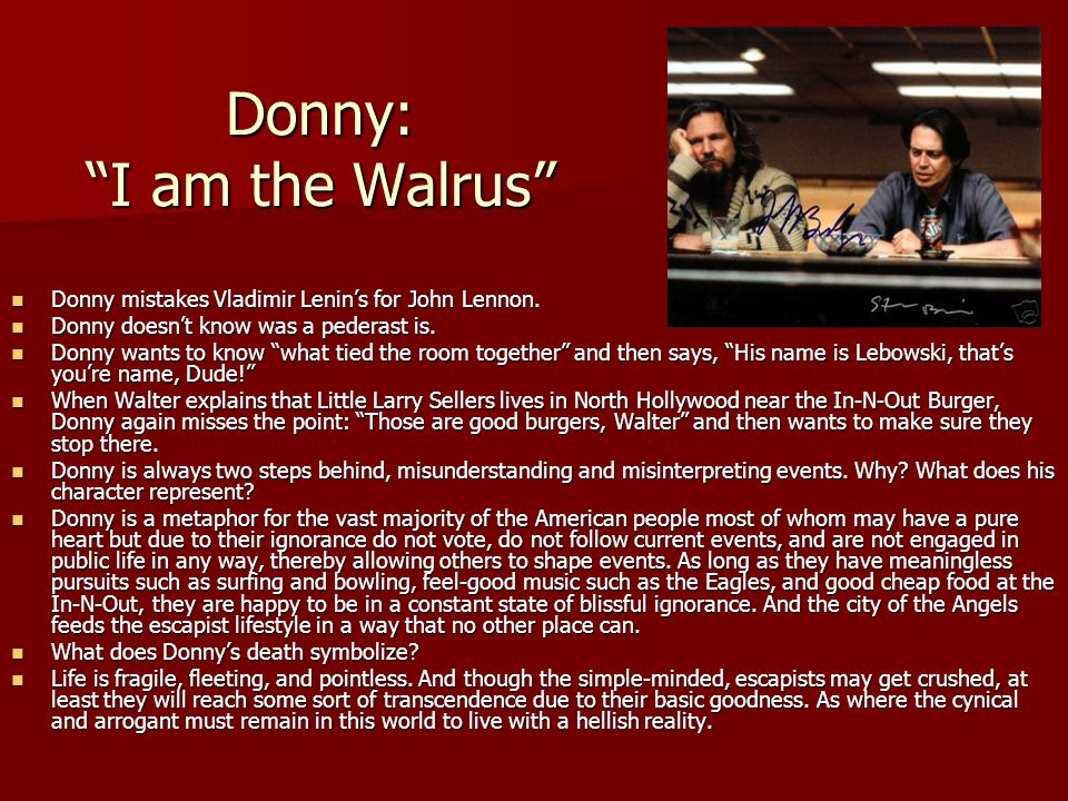 Donny: I am the Walrus
