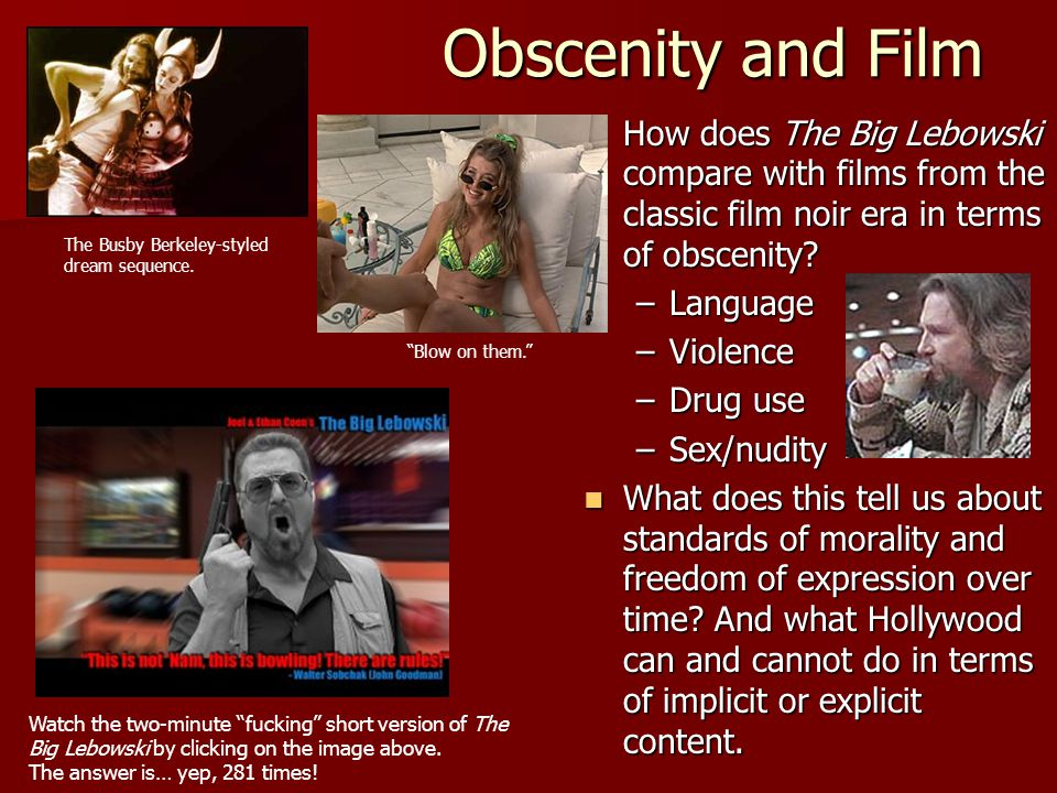 Obscenity and Film How does The Big Lebowski compare with films from the classic film noir era in terms of obscenity