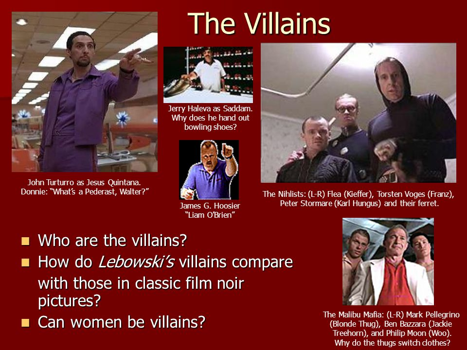 The Villains Who are the villains How do Lebowski's villains compare