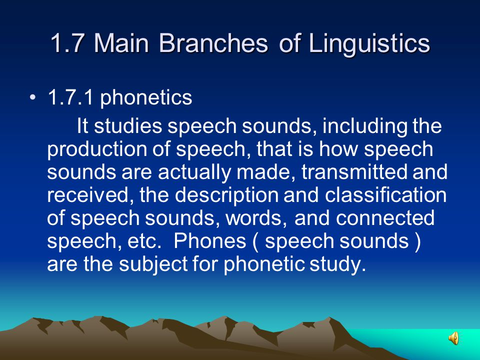 1.7 Main Branches of Linguistics