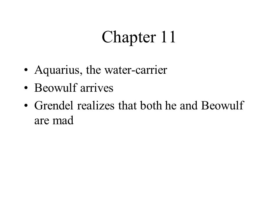 Chapter 11 Aquarius, the water-carrier Beowulf arrives