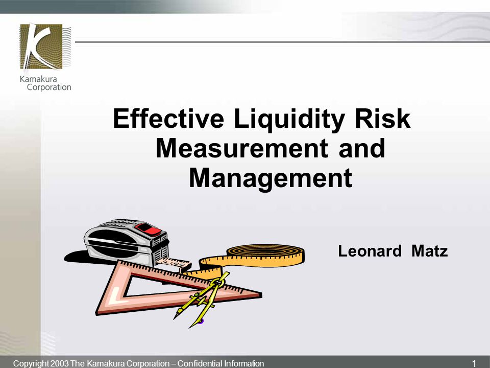 Effective Liquidity Risk Measurement and Management