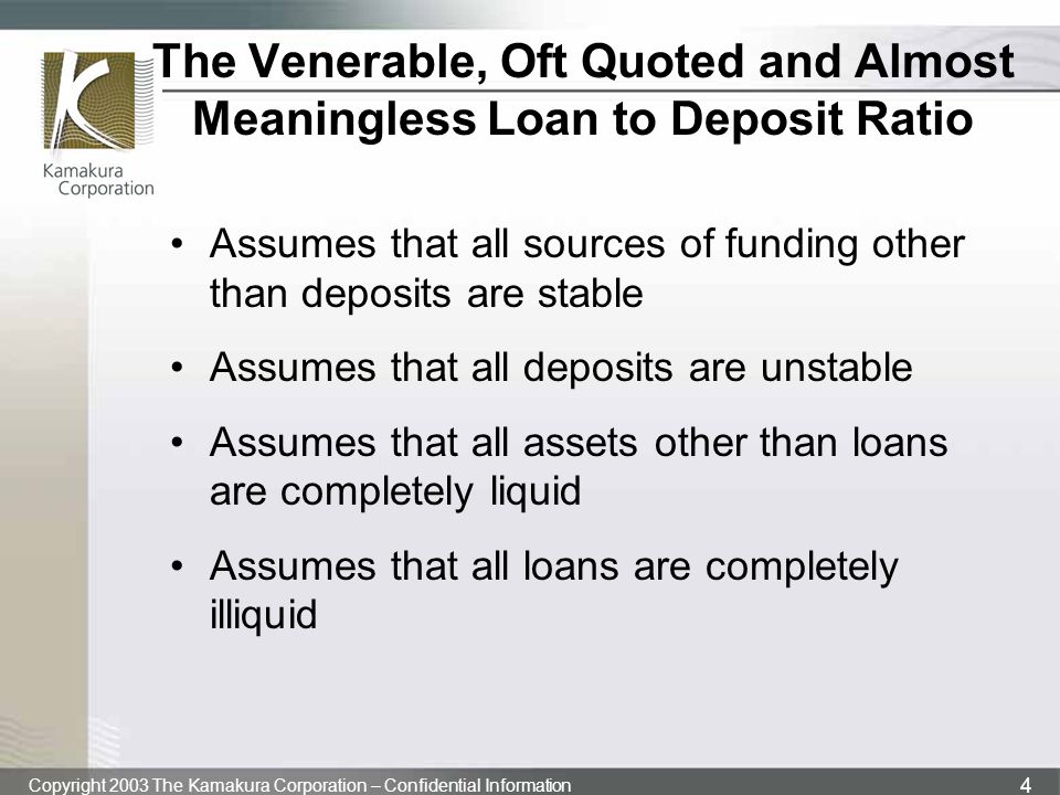 The Venerable, Oft Quoted and Almost Meaningless Loan to Deposit Ratio