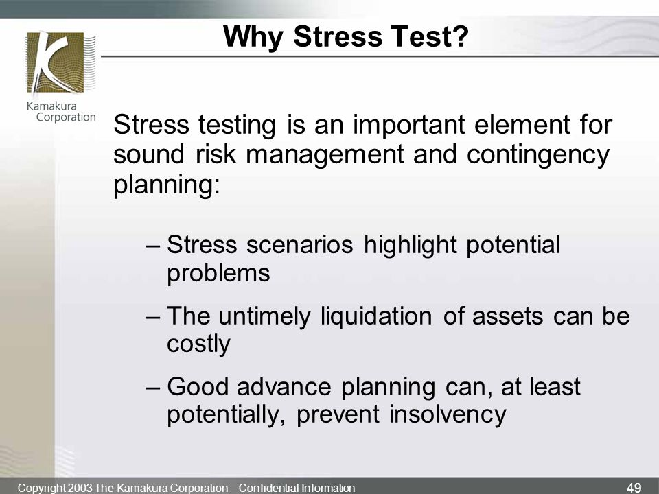Why Stress Test Stress testing is an important element for sound risk management and contingency planning: