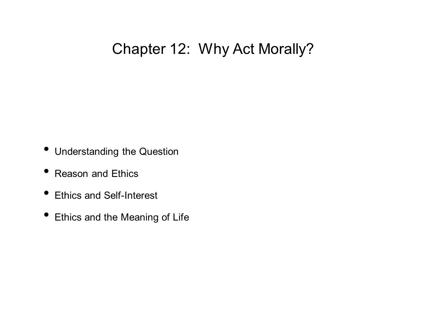 Chapter 12: Why Act Morally