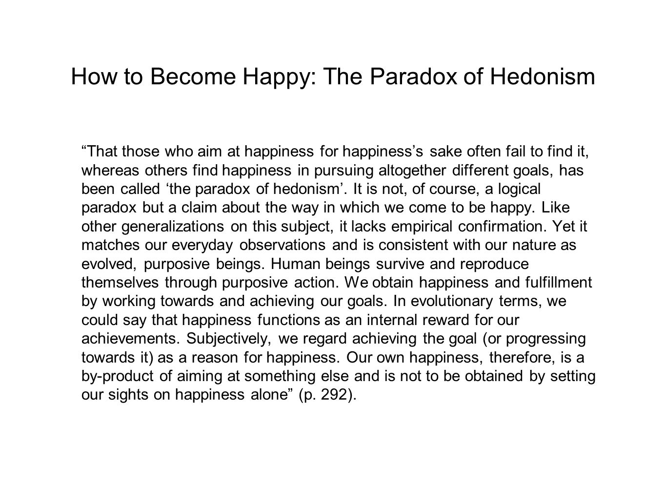 How to Become Happy: The Paradox of Hedonism