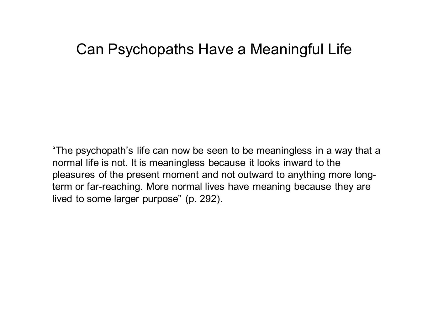 Can Psychopaths Have a Meaningful Life