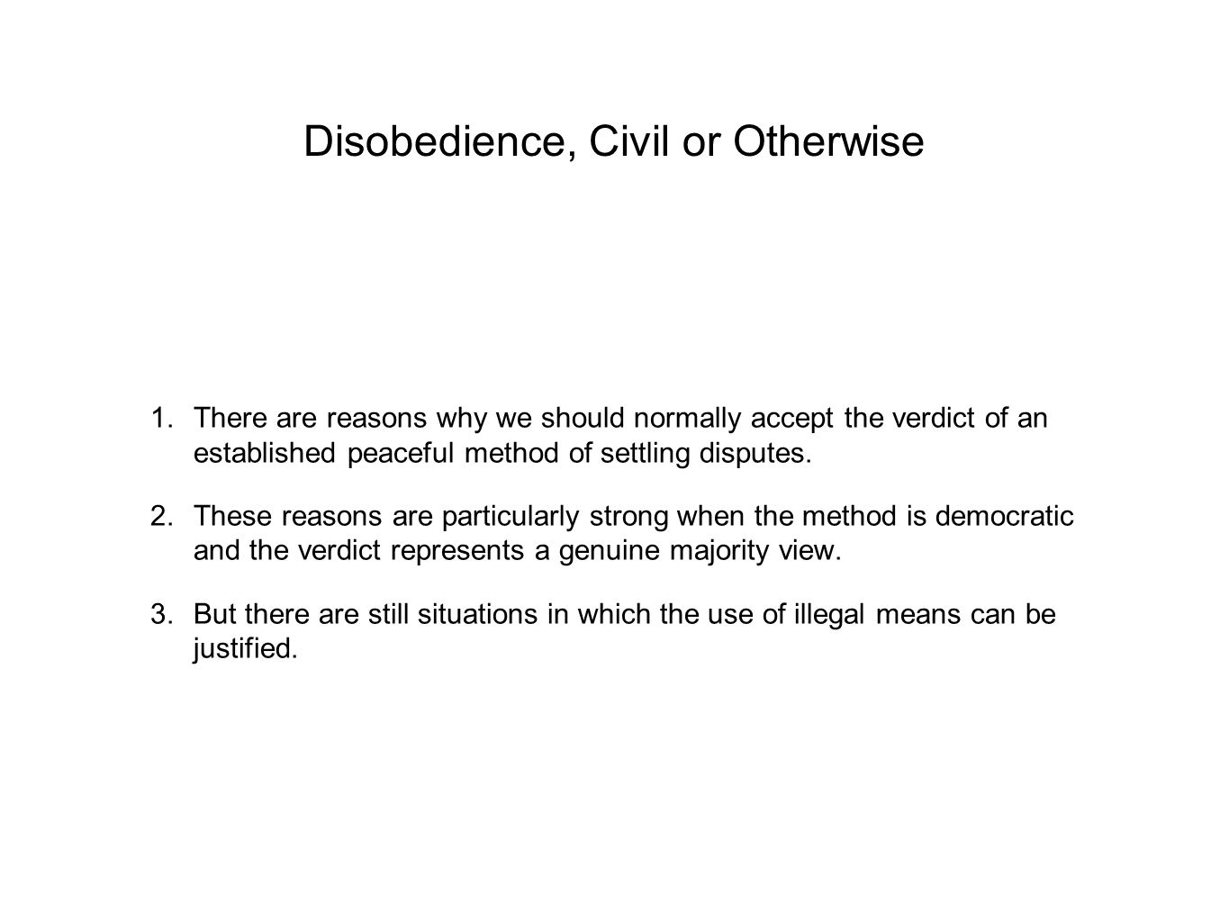 Disobedience, Civil or Otherwise