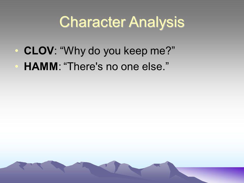 Character Analysis CLOV: Why do you keep me