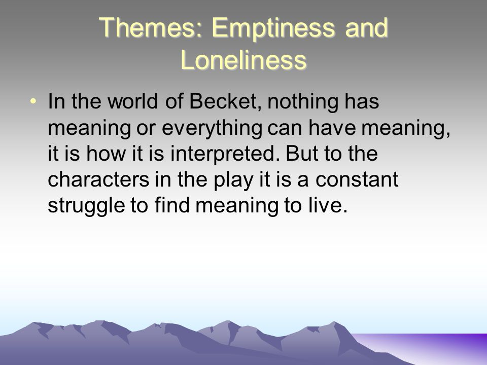 Themes: Emptiness and Loneliness