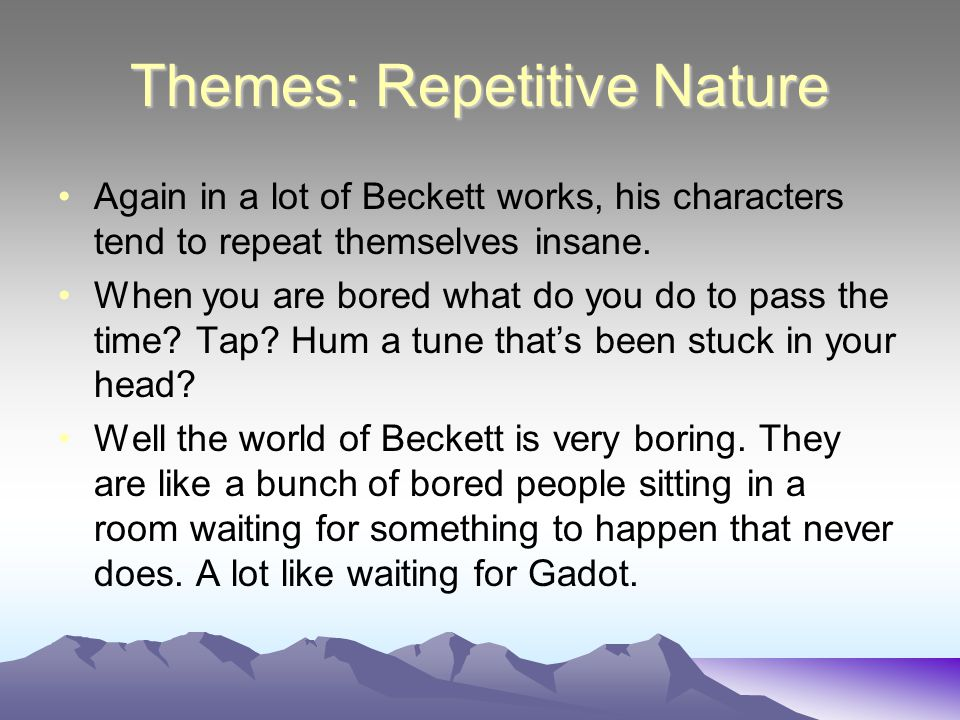 Themes: Repetitive Nature