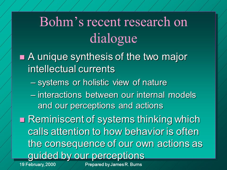 Bohm's recent research on dialogue
