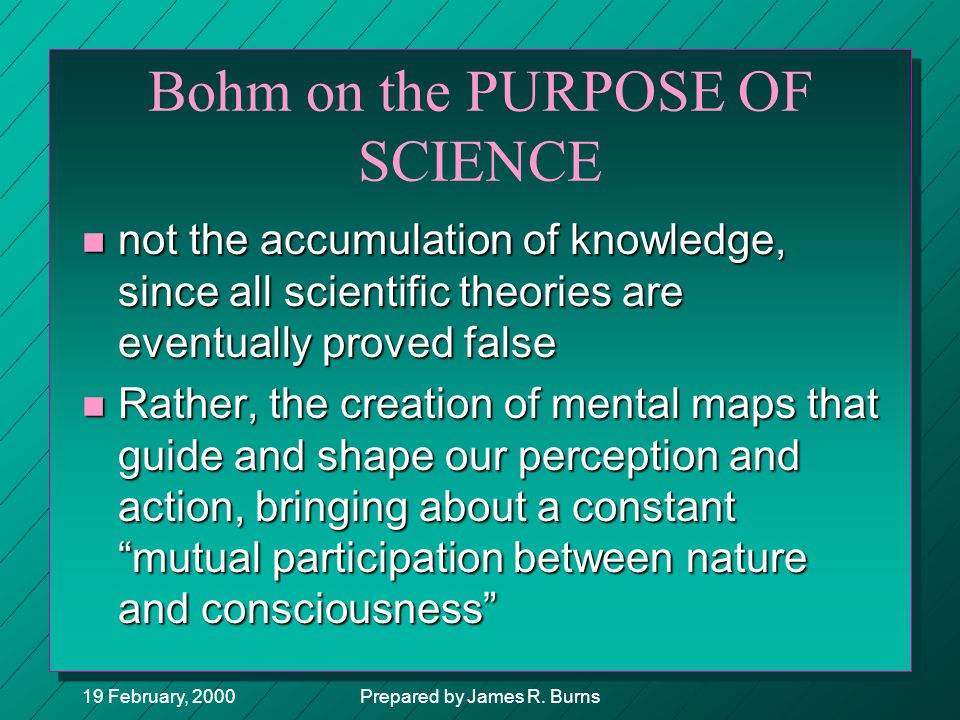 Bohm on the PURPOSE OF SCIENCE
