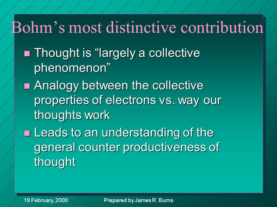 Bohm's most distinctive contribution