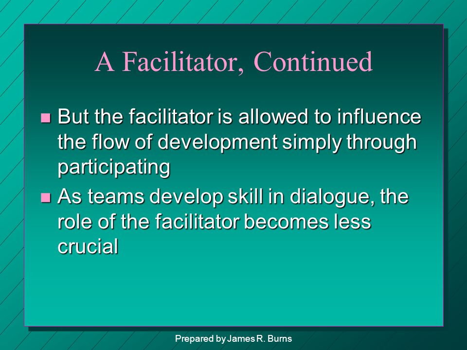 A Facilitator, Continued