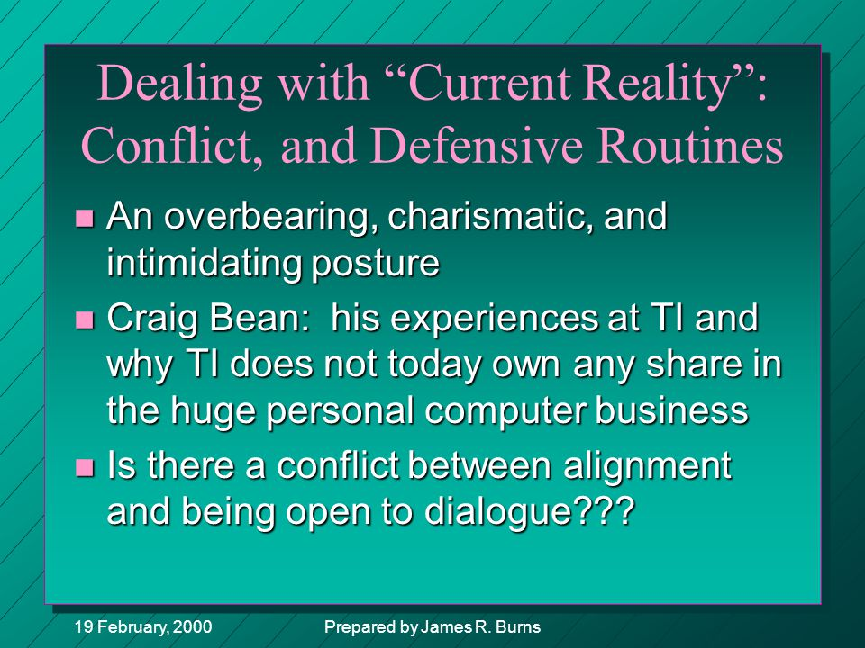 Dealing with Current Reality : Conflict, and Defensive Routines