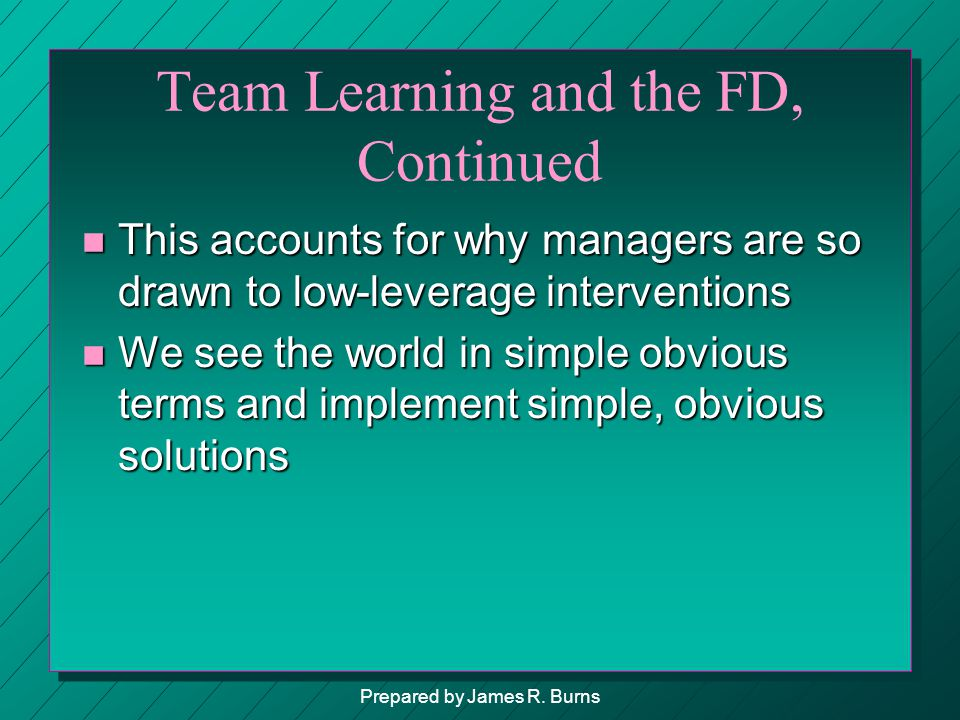 Team Learning and the FD, Continued