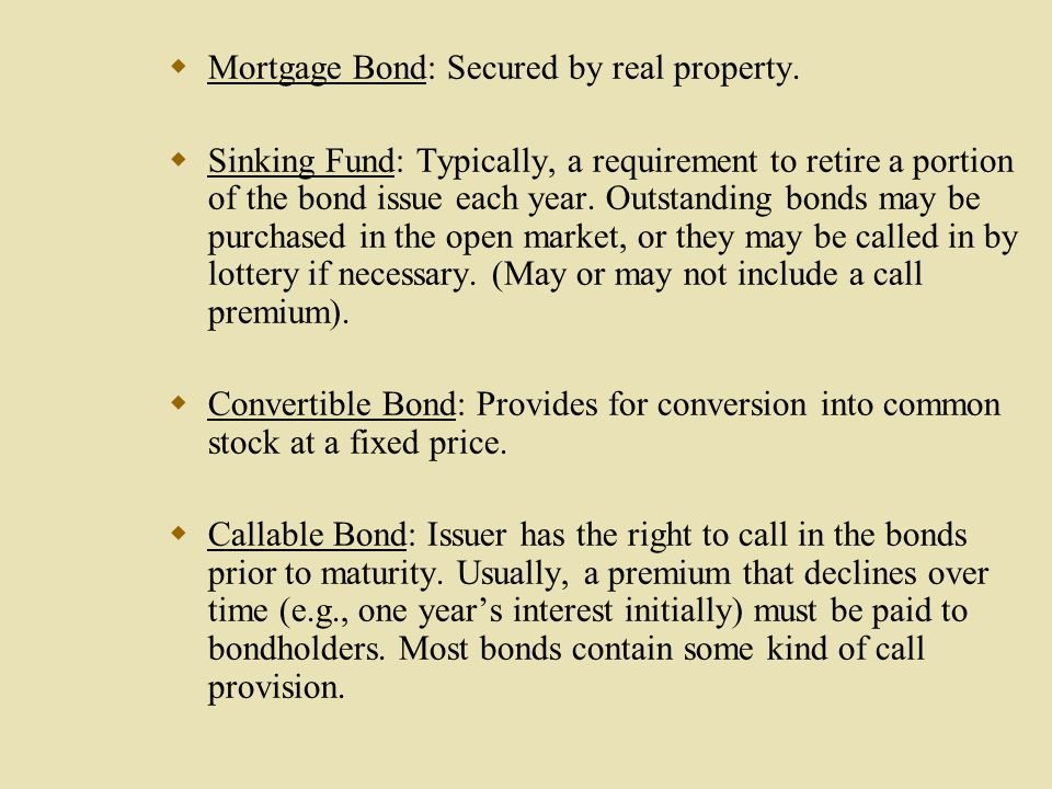 Mortgage Bond: Secured by real property.