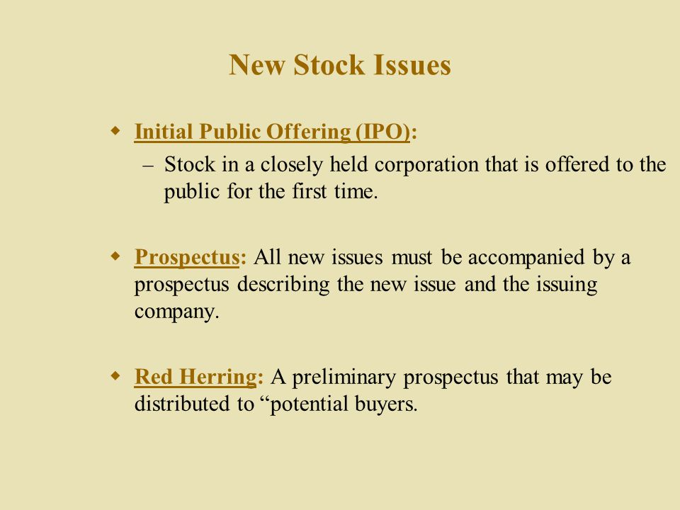 New Stock Issues Initial Public Offering (IPO):