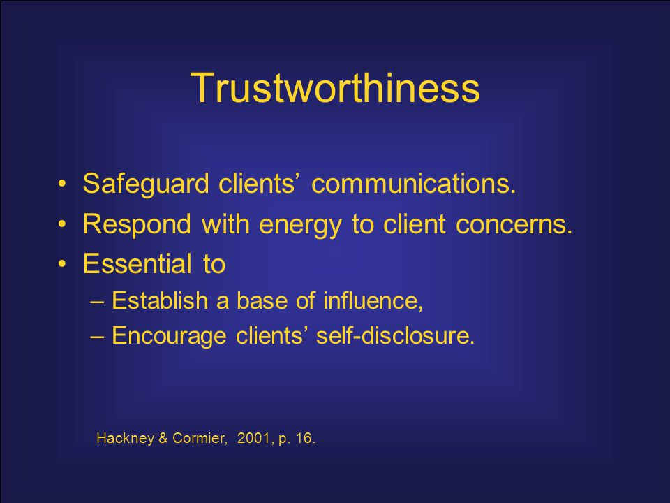 Trustworthiness Safeguard clients' communications.