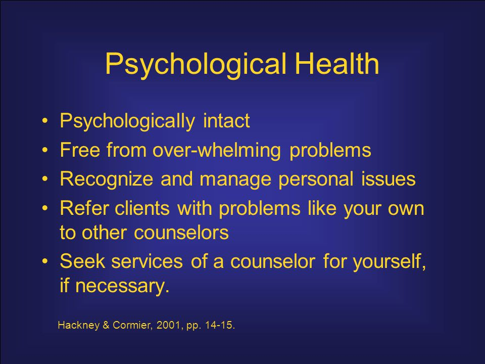 Psychological Health Psychologically intact