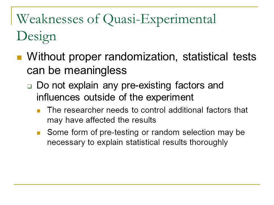 Weaknesses of Quasi-Experimental Design