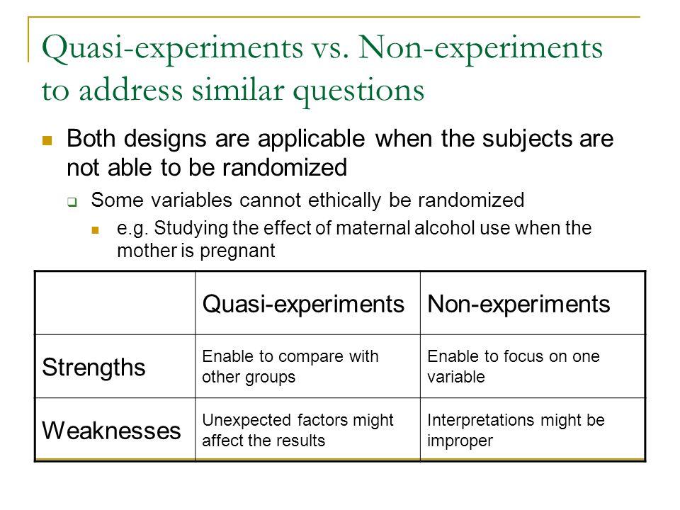Quasi-experiments vs. Non-experiments to address similar questions