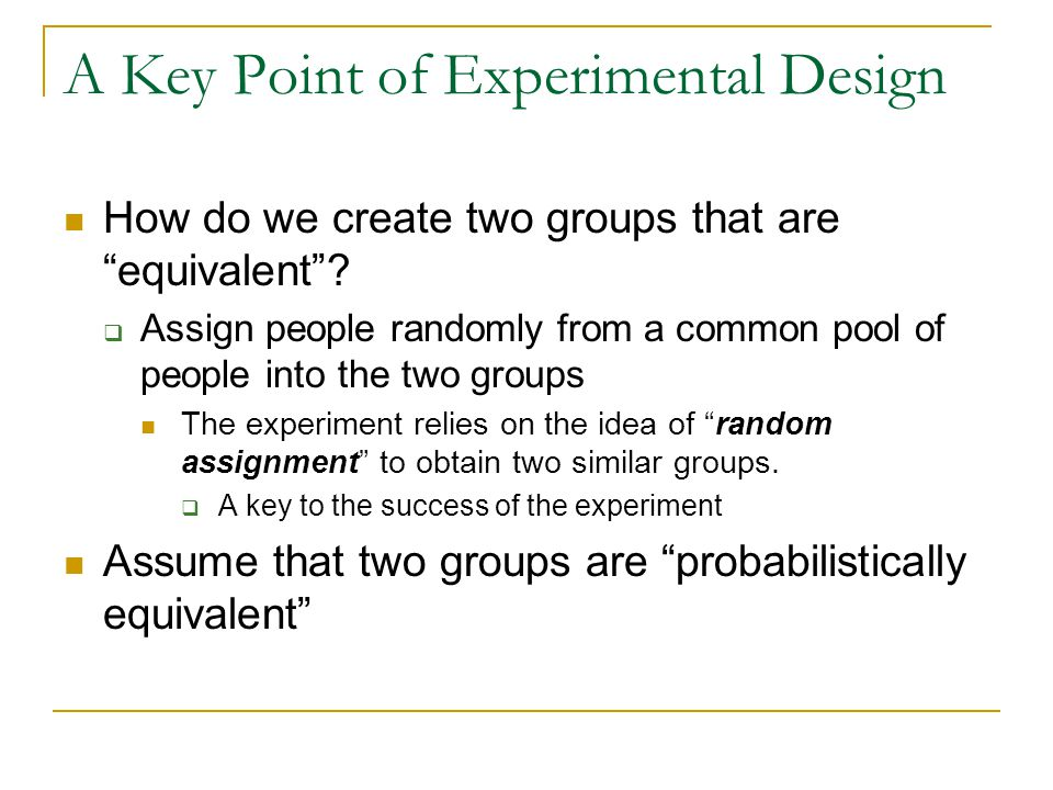 A Key Point of Experimental Design