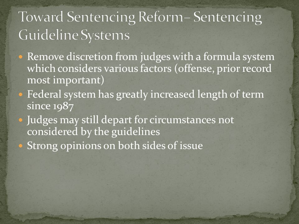 Toward Sentencing Reform– Sentencing Guideline Systems