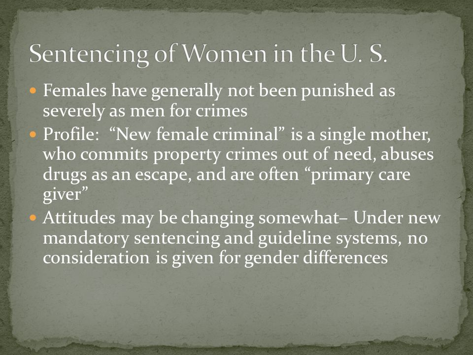 Sentencing of Women in the U. S.