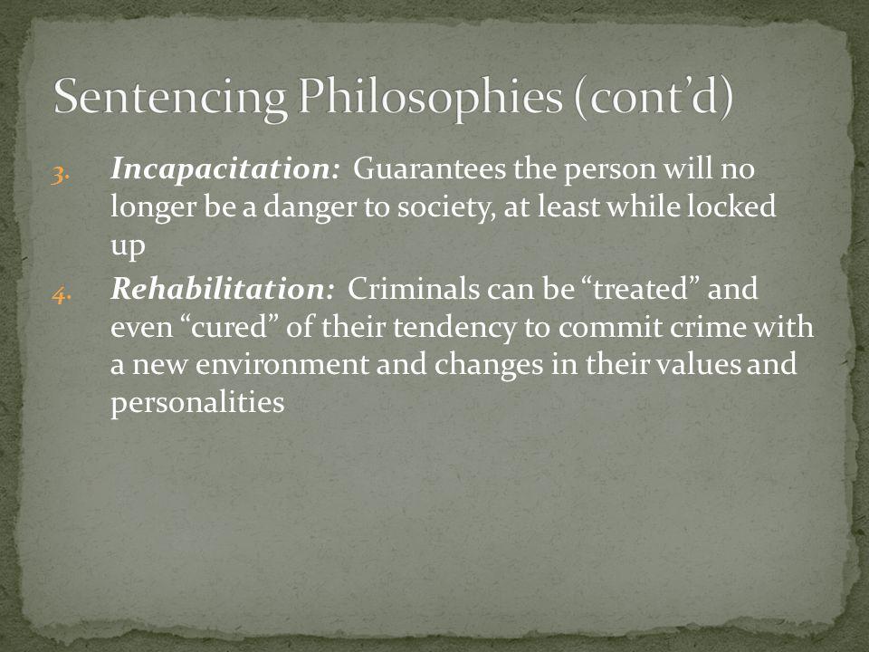 Sentencing Philosophies (cont'd)