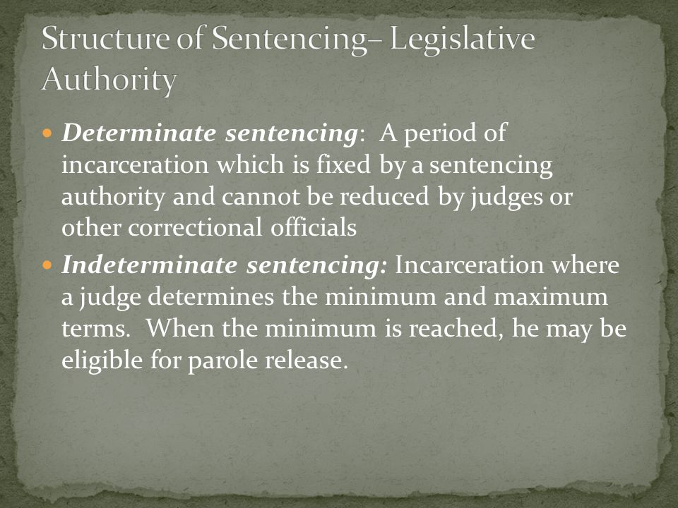 Structure of Sentencing– Legislative Authority