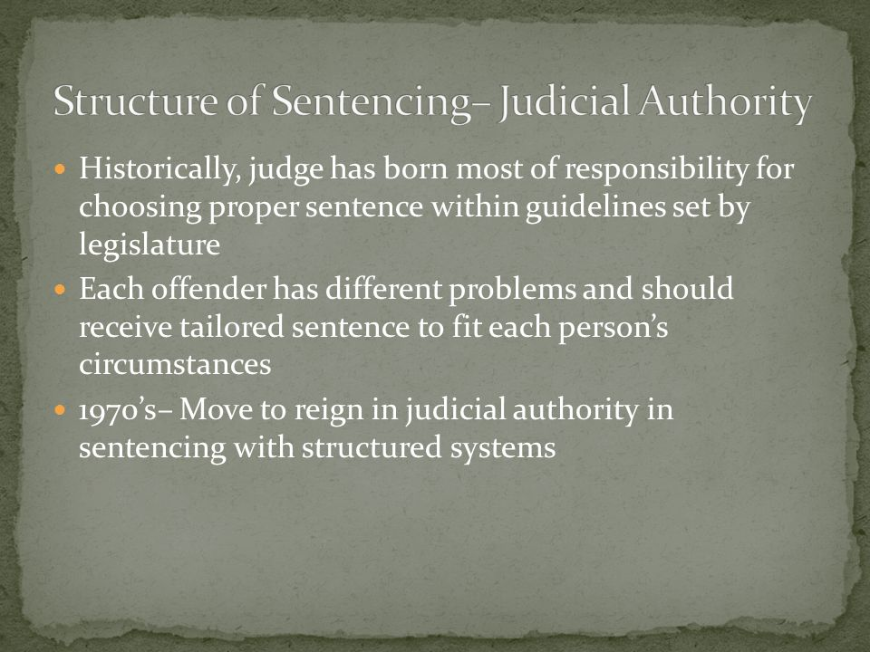 Structure of Sentencing– Judicial Authority