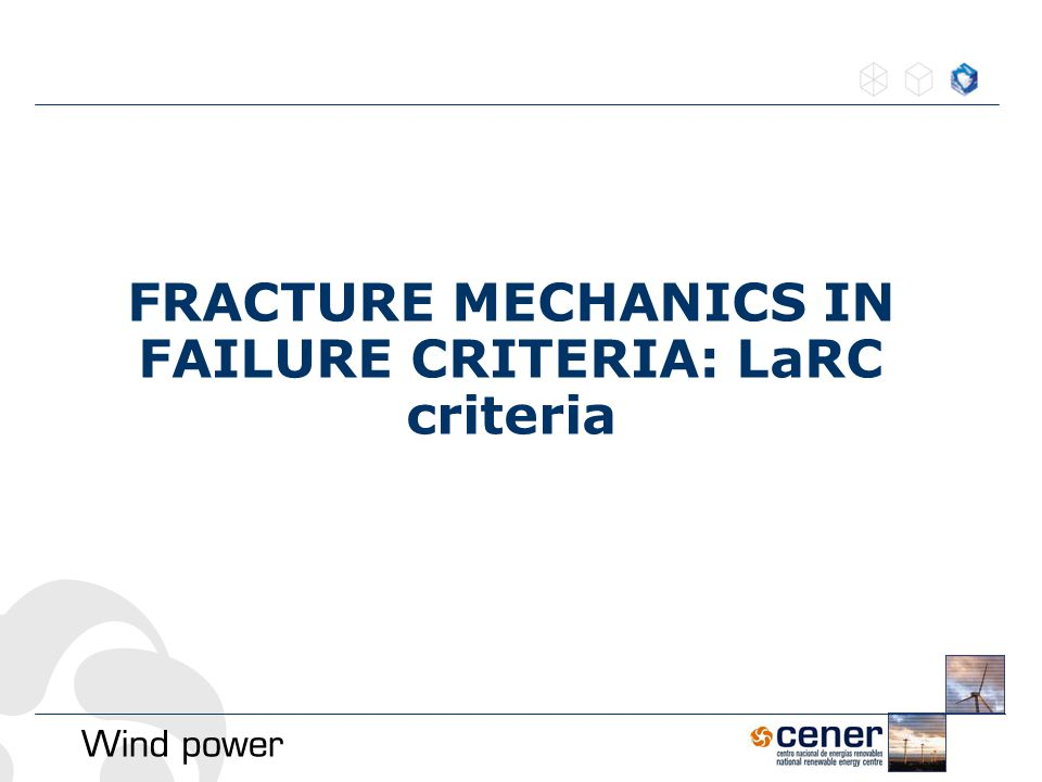 FRACTURE MECHANICS IN FAILURE CRITERIA: LaRC criteria
