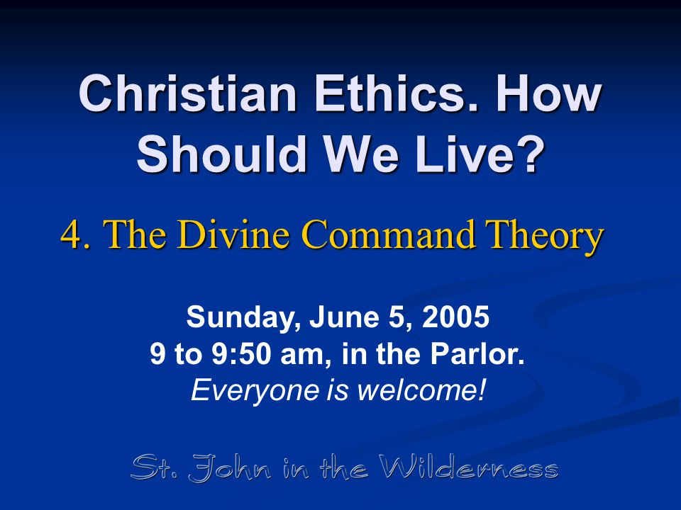 Christian Ethics. How Should We Live