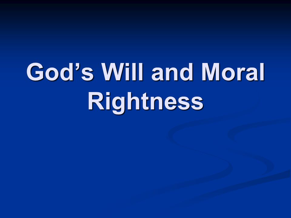 God's Will and Moral Rightness