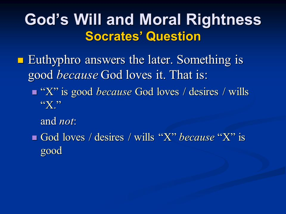 God's Will and Moral Rightness Socrates' Question