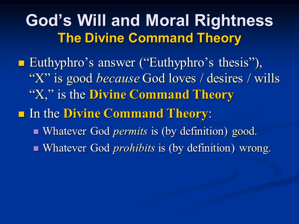 God's Will and Moral Rightness The Divine Command Theory