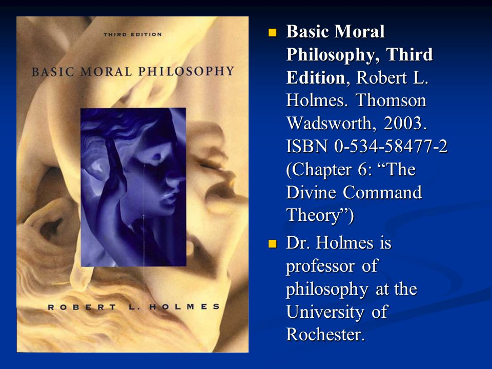 Basic Moral Philosophy, Third Edition, Robert L. Holmes