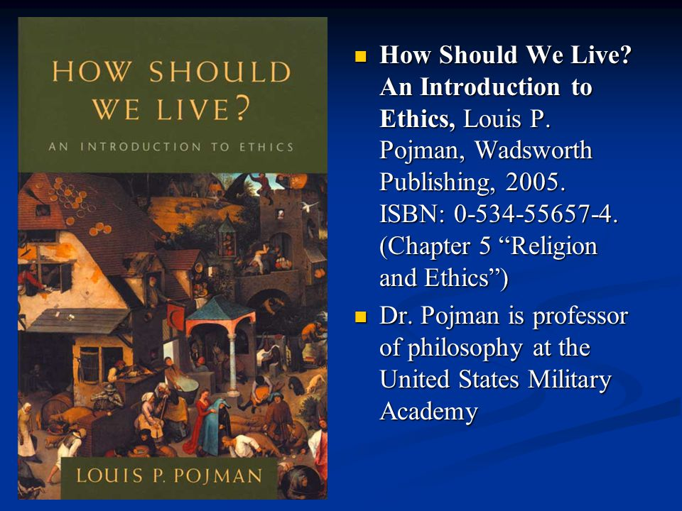 How Should We Live. An Introduction to Ethics, Louis P