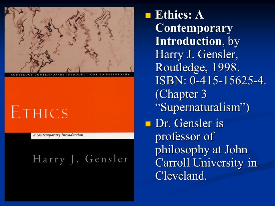 Ethics: A Contemporary Introduction, by Harry J