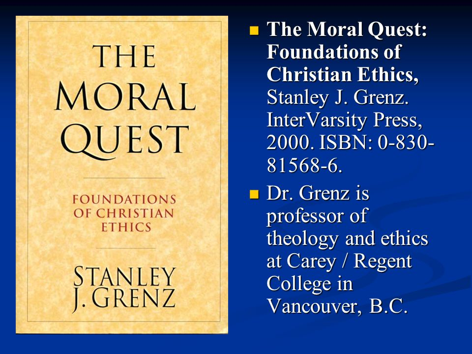 The Moral Quest: Foundations of Christian Ethics, Stanley J. Grenz