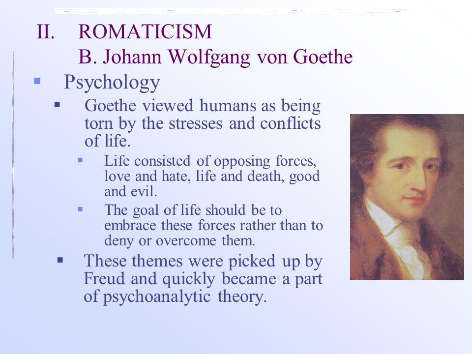 II. ROMATICISM B. Johann Wolfgang von Goethe