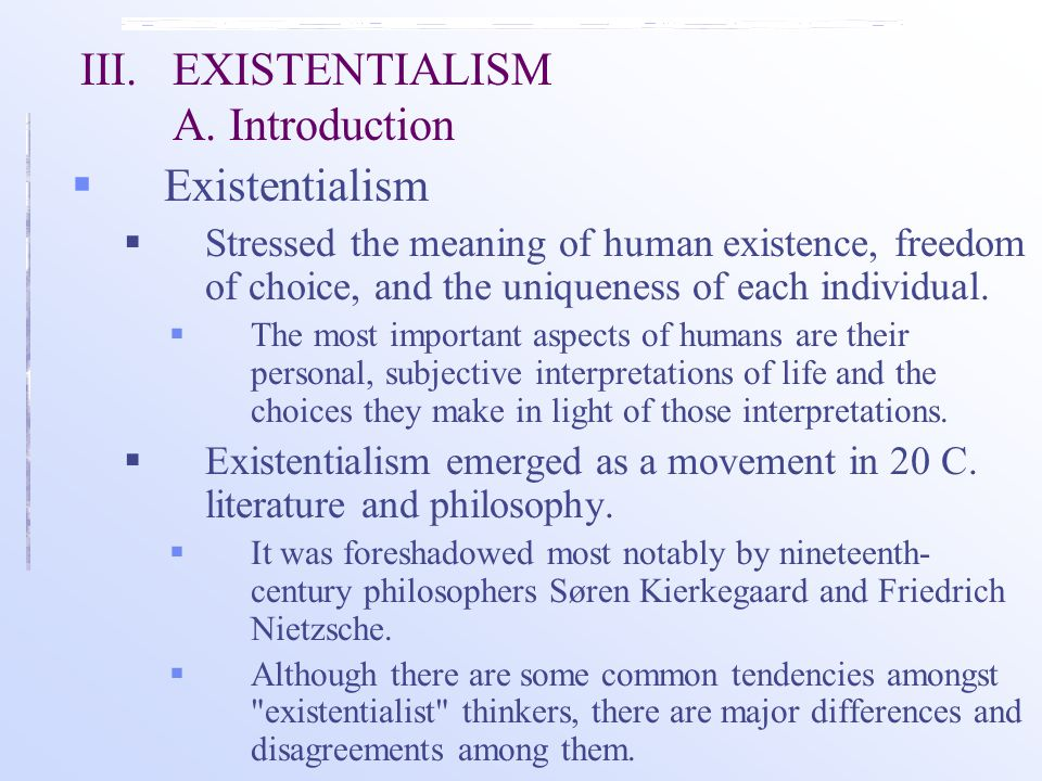 III. EXISTENTIALISM A. Introduction