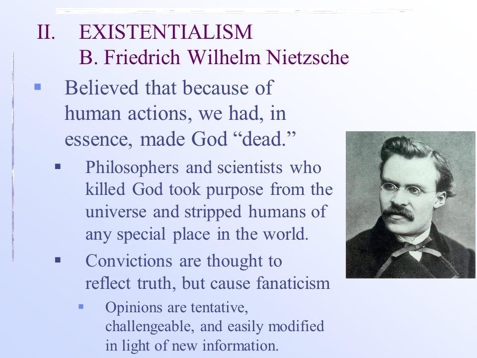 II. EXISTENTIALISM B. Friedrich Wilhelm Nietzsche