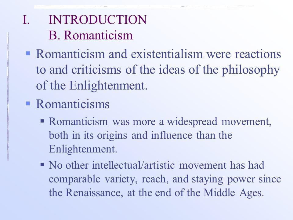 I. INTRODUCTION B. Romanticism
