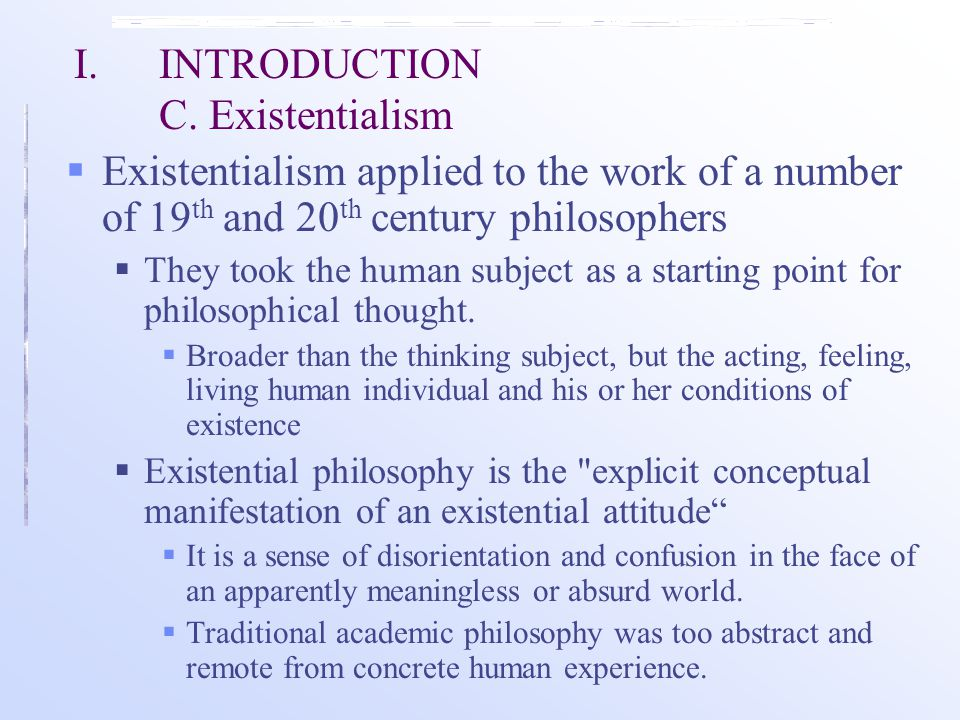 I. INTRODUCTION C. Existentialism